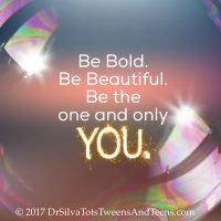 Be bold.  Be beautiful.  Be the one and only you.